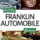 montage of franklin cars images-hood ornament, front grill, old touring car, plus text overlay to visit the museum